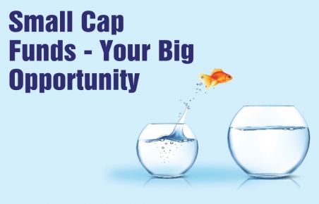 Small-Cap Funds - Your Big Opportunity